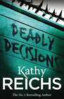 Deadly Decisions: (Temperance Brennan 3) by Kathy Reichs (Paperback, 2011)