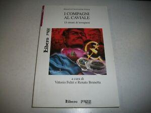 FELTRI-BRUNETTA-I-COMPAGNI-AL-CAVIALE-LIBERO-FREE-MANUALI-CONVERSAZIONE-POLITICA