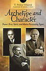 Archetype and Character: Power, Eros, Spirit and Matter Personality Types by V. Walter Odajnyk (Hardback, 2012)