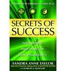Secrets of  Success: The Hidden Forces of Achievement and Wealth by Sandra Anne Taylor (Paperback, 2008)