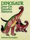 Dinosaur Iron-on Transfer Patterns by Barbara Christopher (Paperback, 2003)