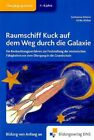 Raumschiff Kuck auf dem Weg durch die Galaxie von Ulrike Wolter und Katharina Scherer (2011, Taschenbuch)