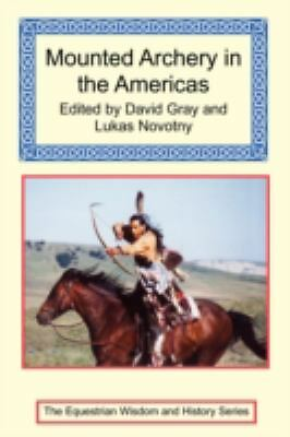 Mounted Archery in the Americas (2007, Paperback)
