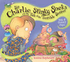 Sir Charlie Stinky Socks and the Tale of the Terrible Secret by Kristina Stephenson (Paperback, 2011)