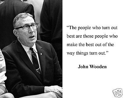 "John Wooden UCLA ""the people who turn out best"" Quote 8 x 10 Photo Picture #e1"