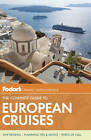 Fodor's the Complete Guide to European Cruises by Fodor Travel Publications (Paperback, 2013)