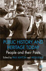 People and Their Pasts: Public History Today by Palgrave Macmillan (Paperback, 2008)