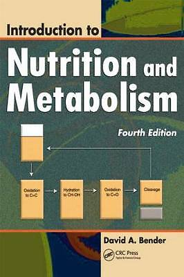 Introduction to Nutrition and Metabolism, Fourth Edition by Bender, David A.