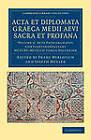 Acta Et Diplomata Graeca Medii Aevi Sacra Et Profana by Cambridge Library Collection (Paperback, 2012)