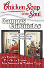 Chicken Soup for the Soul: Campus Chronicles: 101 Inspirational, Supportive, and Humorous Stories about Life in College by Amy Newmark, Madeline Clapps, Jack Canfield, Mark Victor Hansen (Paperback / softback, 2013)
