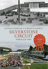 Silverstone Circuit Through Time by Gordon Blackwell, Anthony Meredith (Paperback, 2013)
