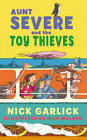 Aunt Severe and the Toy Thieves by Nick Garlick (Paperback, 2013)