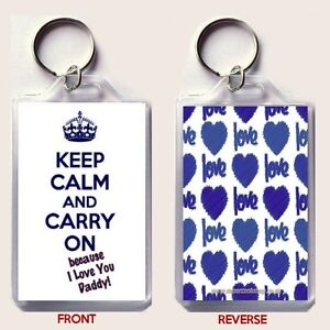 KEEP-CALM-and-CARRY-ON-because-I-love-You-Daddy-KEYRING-Christmas-Gift-Idea