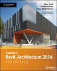 Autodesk Revit Architecture 2014 Essentials: Autodesk Official Press by Ryan Duell, Tessa Reist Hathorn, Tobias Hathorn (Paperback, 2013)