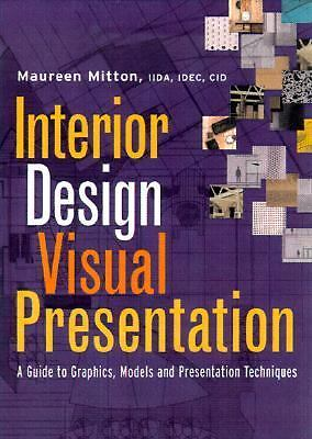 Interior Design Visual Presentation A Guide To Graphics Models And Presentation Techniques By Maureen Mitton 1999 Trade Paperback For Sale Online Ebay