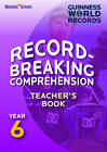 Record Breaking Comprehension Year 6 Teacher's Book: Year 6: Teacher's Guide by Guinness World Records (Paperback, 2013)