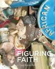 Figuring Faith: Images of Belief in Africa by Fiona Rankin-Smith (Hardback, 2011)