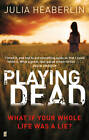 Playing Dead by Julia Heaberlin (Paperback, 2012)