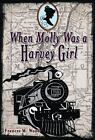 When Molly Was a Harvey Girl by Frances M. Wood (2010, Hardcover)