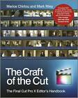 The Craft of the Cut: The Final Cut Pro X Editor's Handbook by Mark Riley, Marios Chirtou (Paperback, 2012)