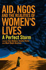 Aid, NGOs and the Realities of Women's Lives: A perfect storm by Practical Action Publishing (Paperback, 2013)