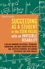 Succeeding as a Student in the STEM Fields with an Invisible Disability: A College Handbook for Science, Technology, Engineering, and Math Students with Autism, ADD, Affective Disorders, or Learning Difficulties and Their Families by Christy Oslund (Paperback, 2013)