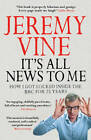 It's All News to Me by Jeremy Vine (Paperback, 2013)
