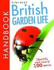 British Garden Life Handbook by Miles Kelly Publishing Ltd (Paperback, 2013)