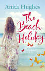 The Beach Holiday by Anita Hughes (Paperback, 2012)