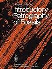 Introductory Petrography of Fossils by Alan S. Horowitz, Paul E. Potter (Paperback, 2011)