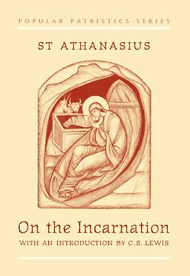 On the Incarnation: De Incarnatione Verbi Dei [Popular Patristics Series]  St. A