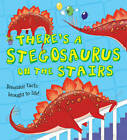 What If a Dinosaur: There's a Stegosaurus on the Stairs by Alexandra Koken, Ruth Symons, Chris Jarvis (Paperback, 2014)