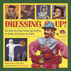 Dressing Up!: 50 Step-by-step Amazing Outfits to Make and Faces to Paint by Petra Boase (Hardback, 2014)