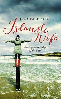 Island Wife: Living on the Edge of the Wild, Fairbairns, Judy Book   A14