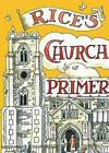 Rice's Church Primer by Matthew Rice (Hardback, 2013)