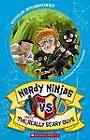 Nerdy Ninjas Vs the Really, Really Scary Guys by Shogun Whamhower (Paperback, 2013)