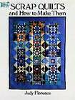 Scrap Quilts and How to Make Them by Judy Florence (Paperback, 1995)