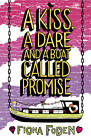 A Kiss, a Dare and a Boat Called Promise by Fiona Foden (Paperback, 2013)