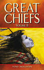 Great Chiefs: Volume 2 by Tony Hollihan (Paperback, 2003)