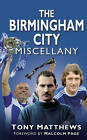 The Birmingham City Miscellany by Tony Matthews (Hardback, 2012)