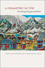 A Monastery in Time: The Making of Mongolian Buddhism by Hurelbaatar Ujeed, Caroline Humphrey (Paperback, 2013)