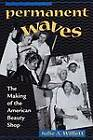 Permanent Waves: The Making of the American Beauty Shop by Julie A. Willett (Paperback, 2000)