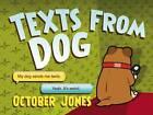 Texts from Dog by October Jones (Hardback, 2012)