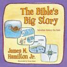 The Bible's Big Story: Salvation History for Kids by James M Hamilton (Paperback, 2013)