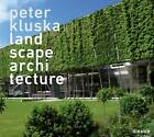 Peter Kluska: Landscape Architecture by Peter Kluska (Hardback, 2013)