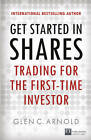 Get Started in Shares: Trading for the First Time Investor by Glen Arnold (Paperback, 2013)
