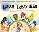 Little Treasures: Endearments from Around the World by Jacqueline Ogburn (Hardback, 2012)