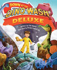 Down at the Dino Wash Deluxe by Tim Myers (Hardback, 2013)