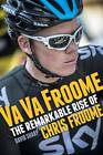 Va Va Froome: The Remarkable Rise of Chris Froome by David Sharp (Paperback, 2013)