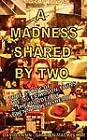 A Madness Shared by Two: The True Story of the M6 Eriksson Twins & the Murder of Glenn Hollinshead by David Cann, Sharon Mackellar (Paperback, 2012)